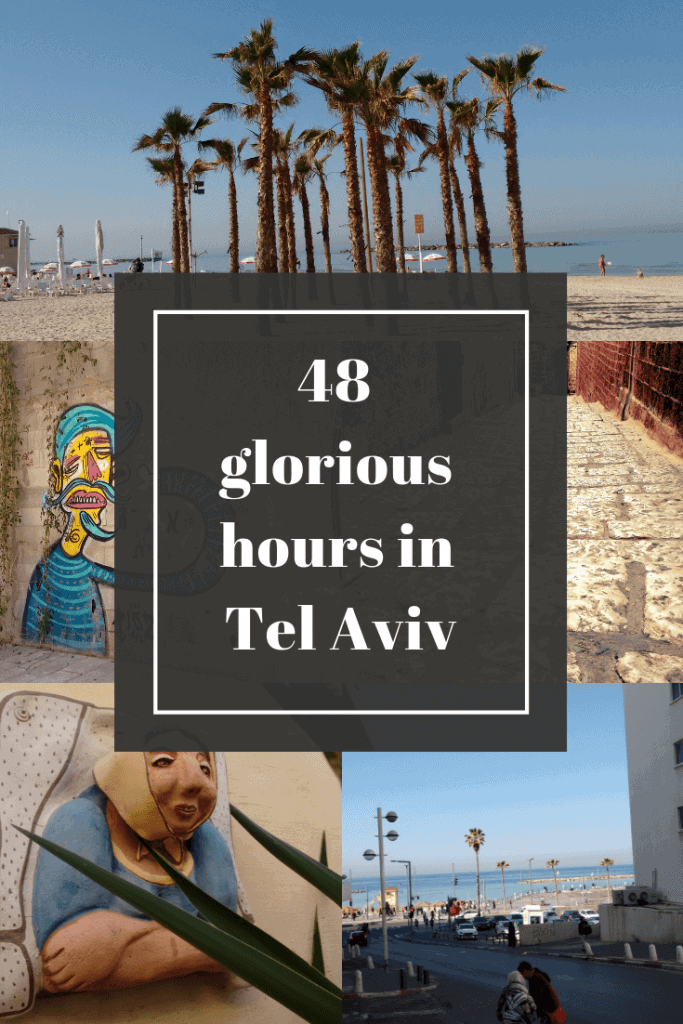 48 hours travel itinerary to Tel Aviv