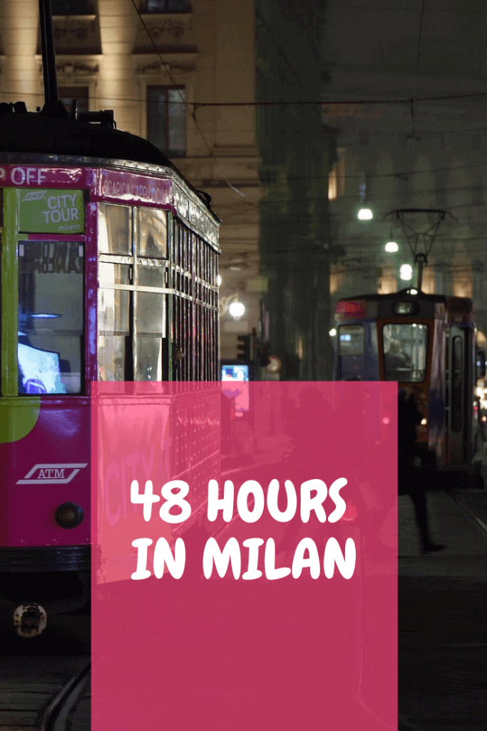 48 hours in Milan travel itinerary