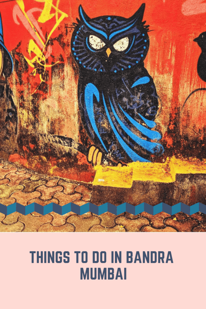 The best things to do in Bandra Mumbai for expats