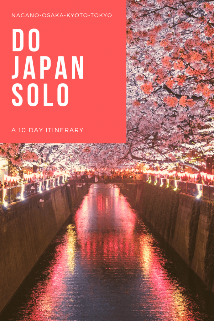 Ten days solo in Japan: How to do Tokyo, Kyoto, Osaka, Nagano.