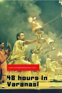 48 hours in Varanasi evening arati